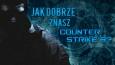 Jak dobrze znasz Counter Strike'a?