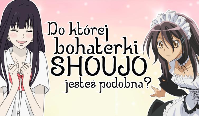 Do której bohaterki shoujo jesteś podobna?
