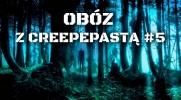 Obóz z Creepypastami #5