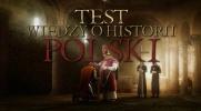 Test wiedzy o historii Polski! #1