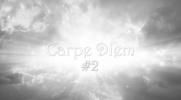 Carpe Diem #2