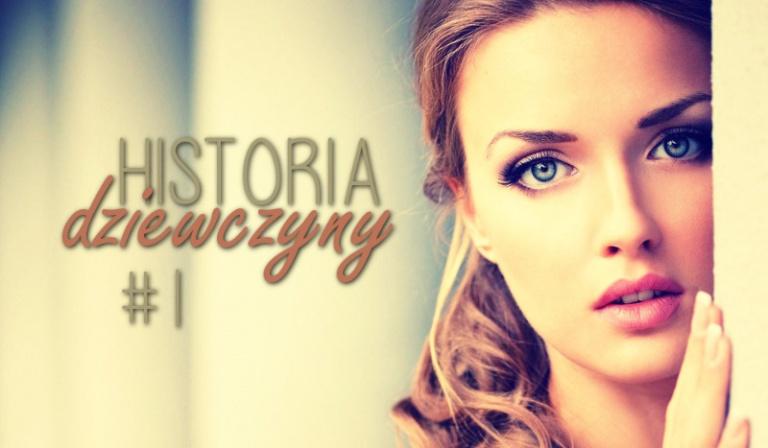 Historia dziewczyny… #1