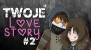 Twoje Love Story #2