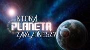 Którą planetą zawładniesz?