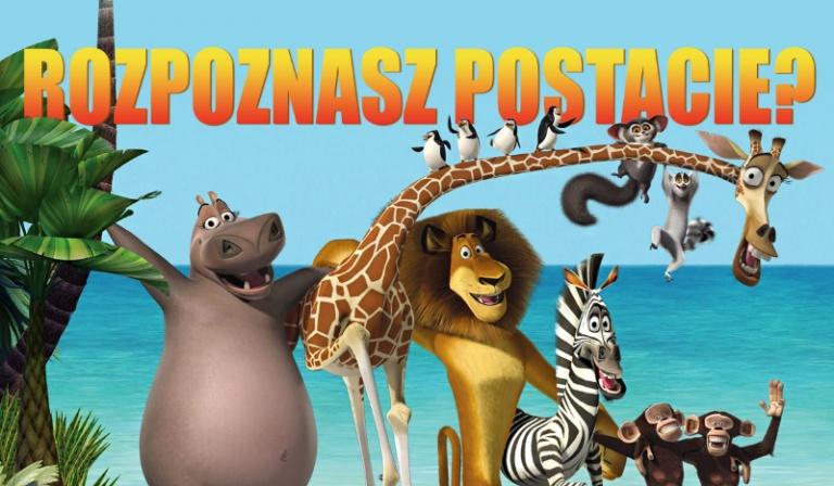 """Czy rozpoznasz postacie z filmu """"Madagaskar""""?"""