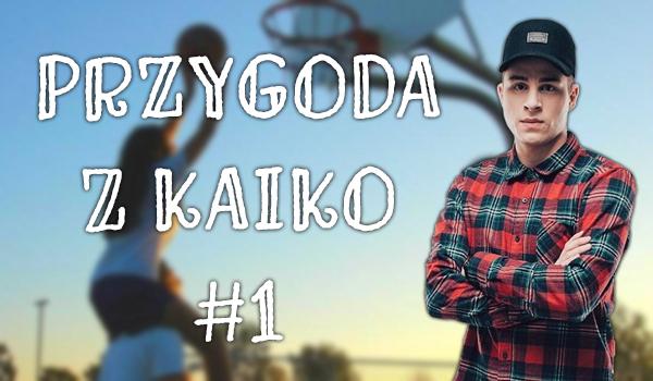 Przygoda z Kaiko #1