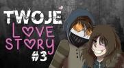 Twoje Love Story #3