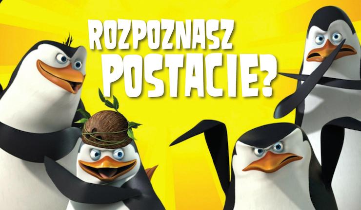 """Jak dobrze znasz postacie z """"Pingwinów z Madagaskaru""""?"""