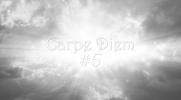 Carpe Diem #5
