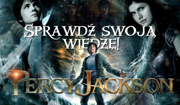 Jak dobrze znasz przygody Percy'ego Jacksona?