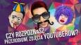 Czy rozpoznasz przerobione zdjęcia Youtuberów?