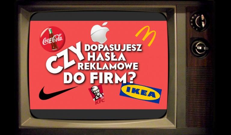 Czy uda Ci się dopasować hasła reklamowe do firm?