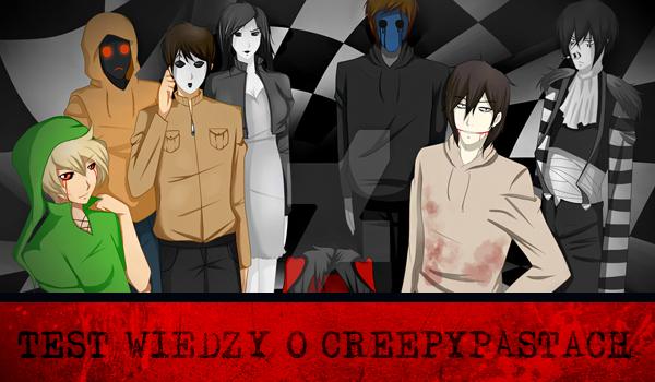 Test wiedzy o Creepypastach #1.