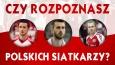Jak dobrze znasz polskich siatkarzy?