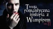 Twoja romantyczna przygoda z wampirem #11