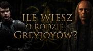 Ile wiesz o rodzie Greyjoyów?