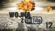 Wojna z Youtube #12