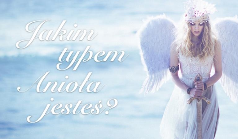 Jakim typem anioła jesteś?
