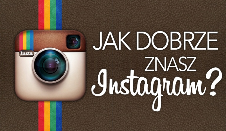 Jak dobrze znasz Instagram?