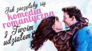 Jak rozpoczęłaby się historia w komedii romantycznej z Twoim udziałem?