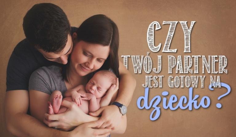 Czy Twój partner jest gotowy na dziecko?