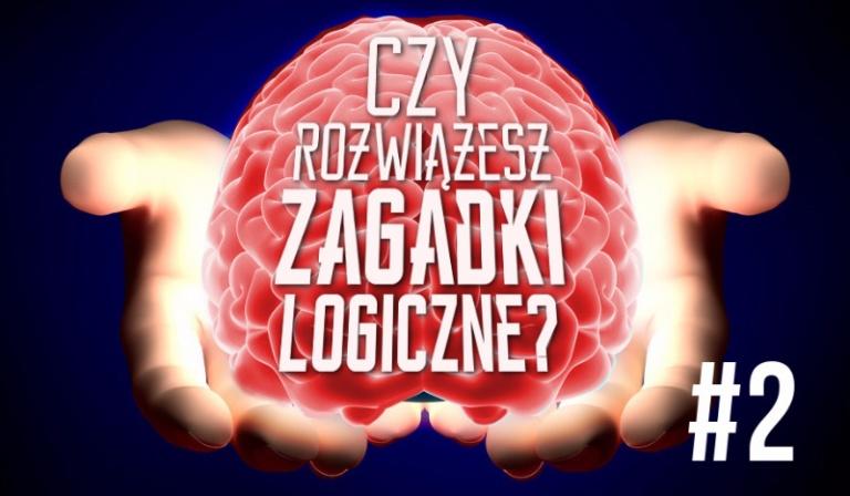 Czy rozwiążesz te zagadki logiczne? #2