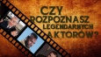 Czy rozpoznasz legendarnych aktorów?