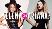 Jesteś bardziej Seleną Gomez czy Arianą Grande?