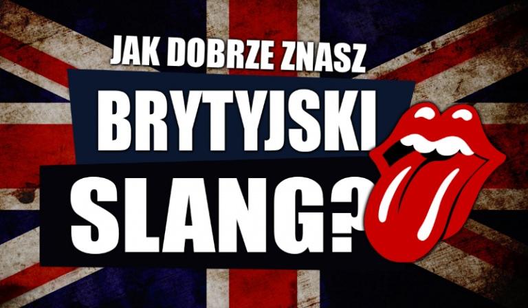 Jak dobrze znasz brytyjski slang?