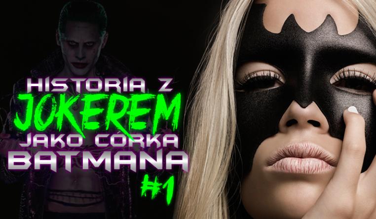 Twoja historia z Jokerem, jako córka Batmana #1