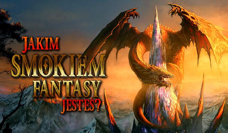Jakim smokiem fantasy jesteś?