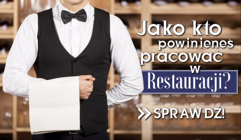 Jako kto powinieneś pracować w restauracji?
