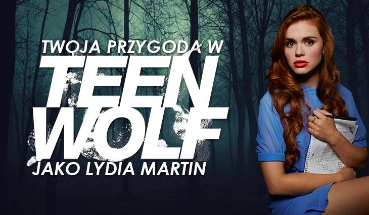 Twoja przygoda w Teen Wolf, jako Lydia Martin!