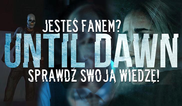 10 pytań na temat Until Dawn!