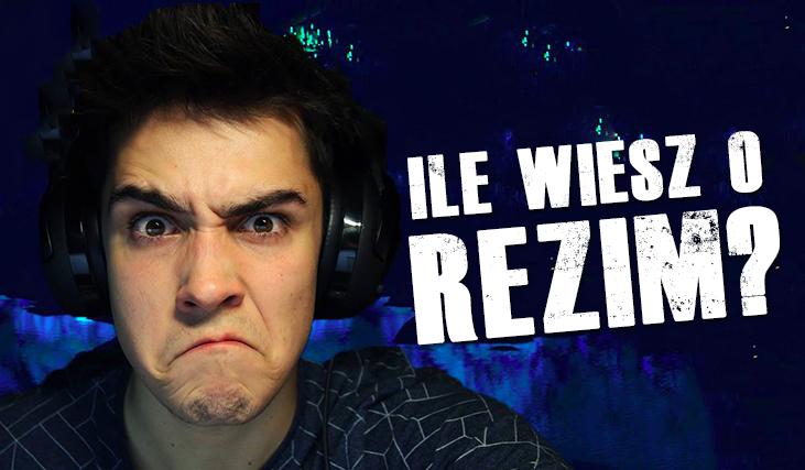 Czy jesteś prawdziwym fanem ReZiego?