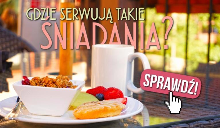 Czy wiesz gdzie serwują takie śniadania?