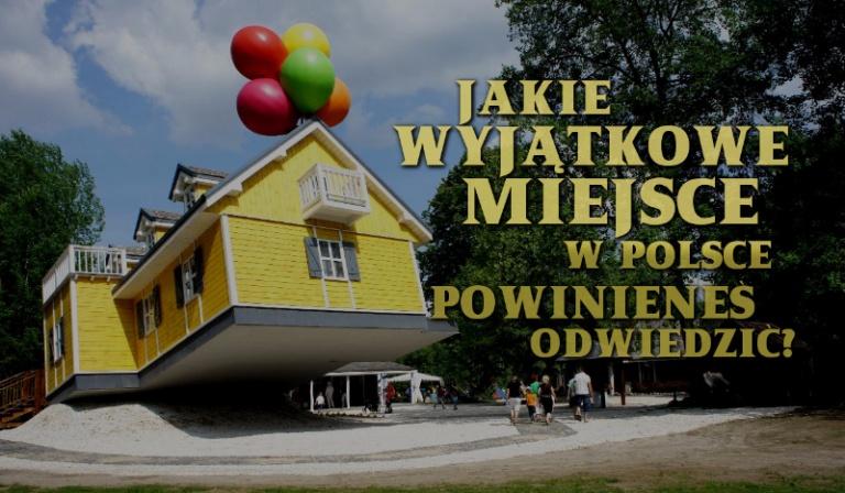 Jakie wyjątkowe miejsce w Polsce powinieneś odwiedzić?