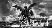 Skazana na Shadowland #1