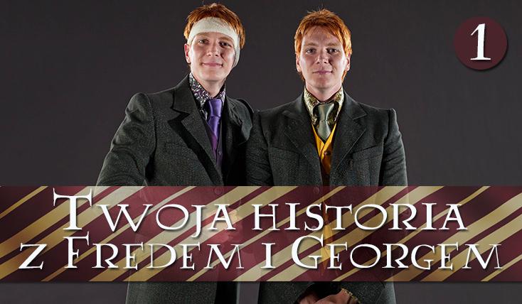 Twoja historia z Fredem i Georgem w Hogwarcie #1