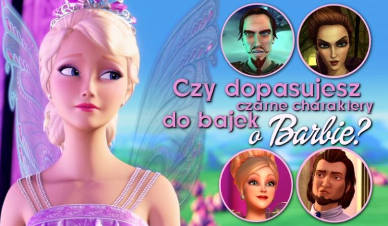 Czy uda Ci się dopasować czarne charaktery do odpowiednich bajek o Barbie?