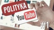 Polityka z YouTube #1