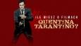 Ile wiesz o filmach Quentina Tarantino?