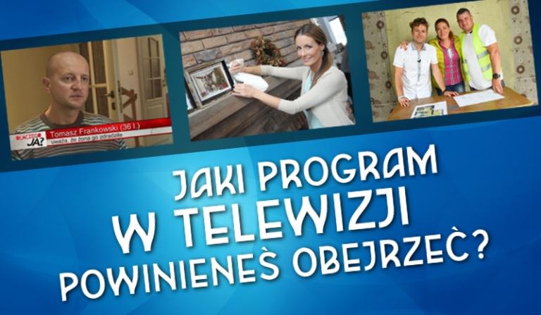 Jaki program w telewizji powinieneś obejrzeć?