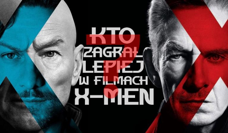 """Kto lepiej zagrał postać w filmach """"X-Men""""?"""