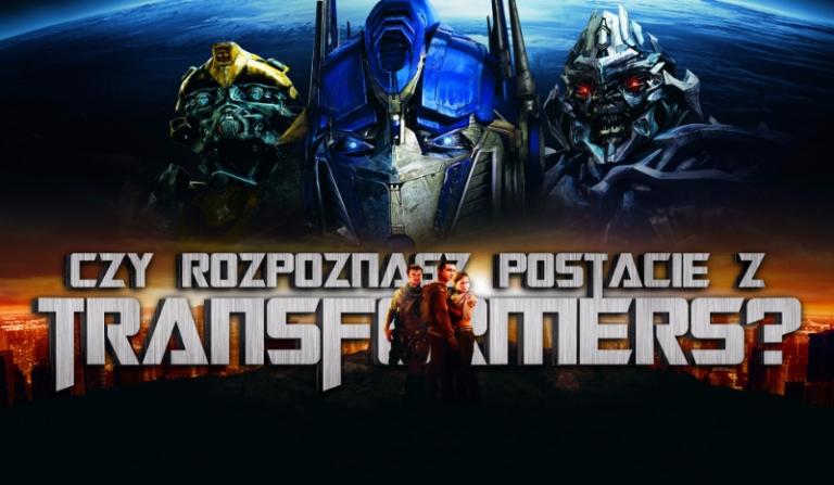 """Czy rozpoznasz postacie z """"Transformers""""?"""