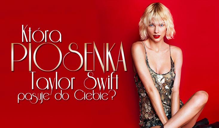 Która piosenka Taylor Swift z nowego albumu najlepiej do Ciebie pasuje?