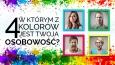 W którym z czterech podstawowych kolorów jest Twoja osobowość?
