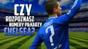 Czy rozpoznasz numery piłkarzy Chelsea?