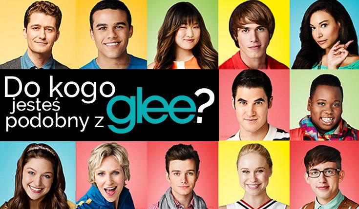 Do kogo jesteś podobny z Glee?