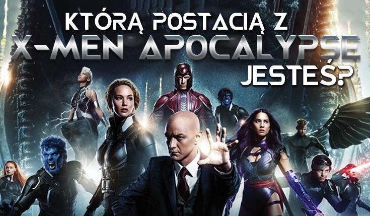 Którą postacią z X-Men: Apocalypse jesteś?